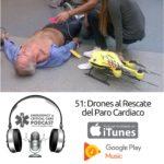 51: Drones al Rescate de Paros Cardiacos