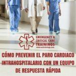 63: Cómo prevenir el paro cardiaco intrahospitalario con un equipo de respuesta rápida