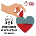 69: Cómo resucitar el paro cardiaco por trauma