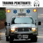 trauma penetrante - vehículo privado vs ambulancia eccpodcast