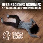 71: Las respiraciones agonales y el paro cardiaco de etiología cardiaca