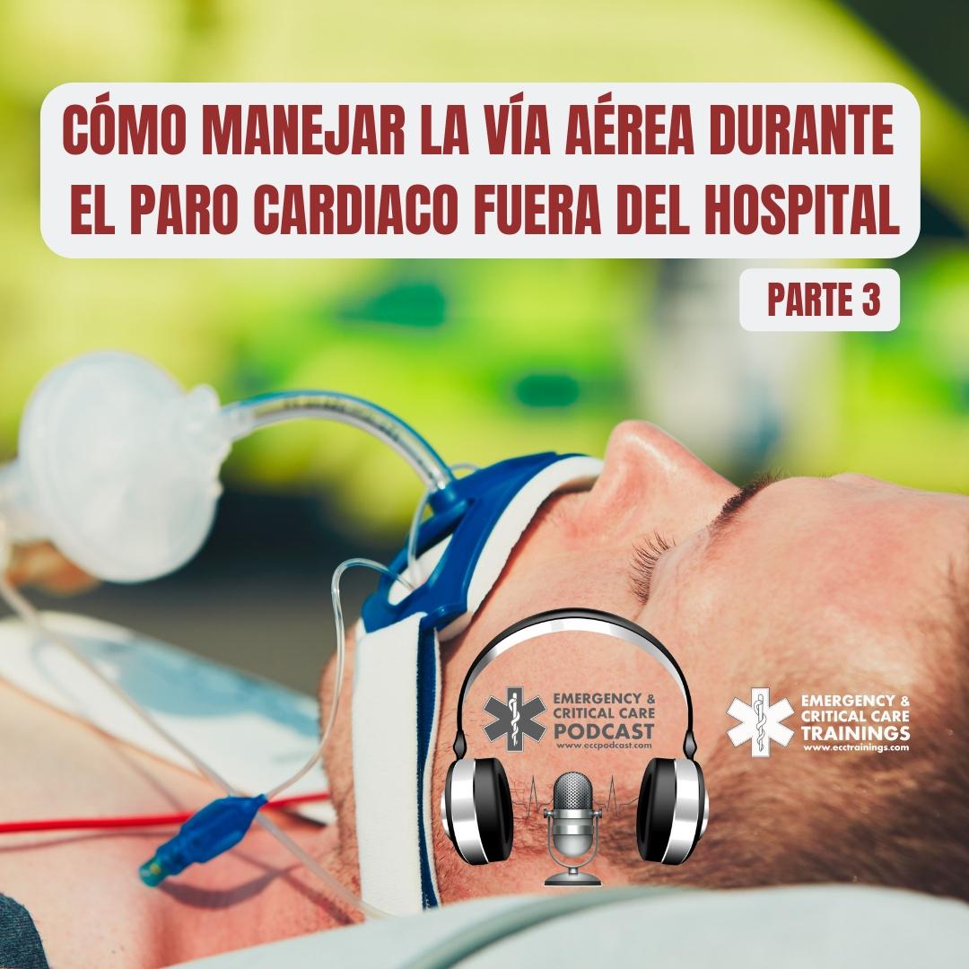vía aérea en el paro cardiaco parte 3 eccpodcast ecctrainings
